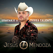 Homenaje A Tierra Caliente de Jesús Mendoza