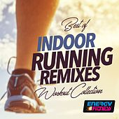 Best Of Indoor Running Remixes Workout Collection by Various Artists