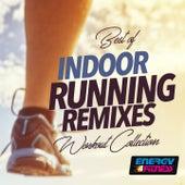 Best Of Indoor Running Remixes Workout Collection de Various Artists