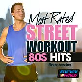Most Rated Street Workout 80s Hits Fitness Session by Various Artists