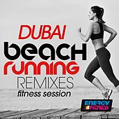 Dubai Beach Running Remixes Fitness Session by Various Artists