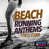 Beach Running Anthems Fitness Session von Various Artists