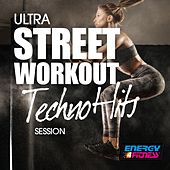Ultra Street Workout Techno Hits Session von Various Artists