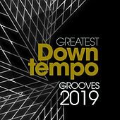 Greatest Downtempo Grooves 2019 von Various Artists