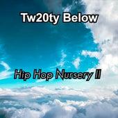 Hip Hop Nursery II by Tw20ty Below