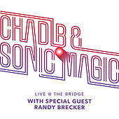 Live at The Bridge de Chad LB & Sonic Magic