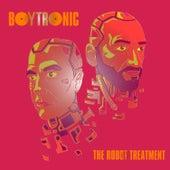 The Robot Treatment de Boytronic