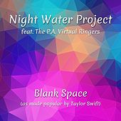 Blank Space (feat. The P.A. Virtual Ringers) von Night Water Project