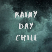 Rainy Day Chill di Various Artists