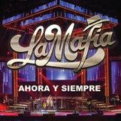 Ahora Y Siempre (En Vivo) de La Mafia