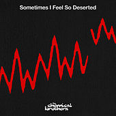 Sometimes I Feel So Deserted von The Chemical Brothers
