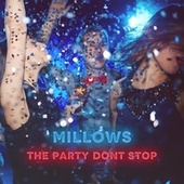 The Party Don't Stop by Millows