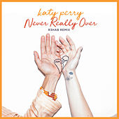 Never Really Over (R3HAB Remix) von Katy Perry