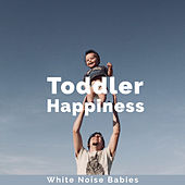 Toddler Happiness de White Noise Babies