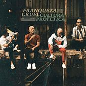Franqueza Cruel by Cultura Profetica