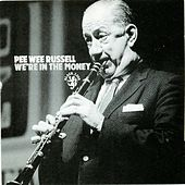 We're In The Money by Pee Wee Russell
