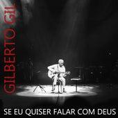Se Eu Quiser Falar Com Deus de Gilberto Gil
