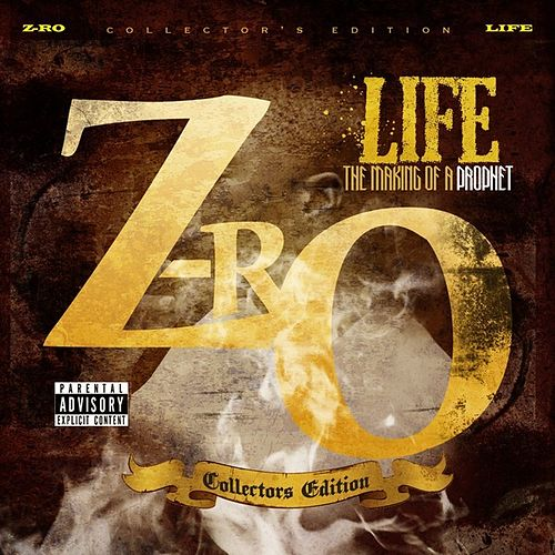 Life The Making Of A Prophet by Z-Ro
