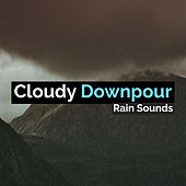 Cloudy Downpour by Rain Sounds