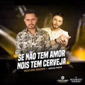 Se Não Tem Amor, Nois Tem Cerveja (Ao Vivo) de Cristiano Kauzner