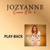 Como Ele é (Playback) de Jozyanne