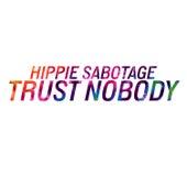Trust Nobody by Hippie Sabotage