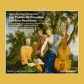 Charpentier: Les plaisirs de Versailles, H. 480 & Les arts florissants, H. 487 by Various Artists