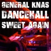 Dancehall Sweet Again by General Knas