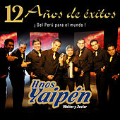 12 Años de Éxitos de Hnos Yaipen