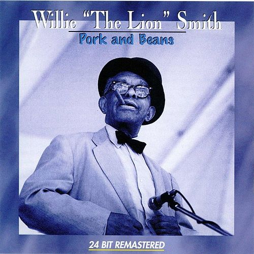 Pork And Beans by Willie 'The Lion' Smith