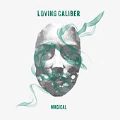 Magical by Loving Caliber