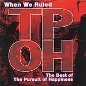 When We Ruled: The Best Of The Pursuit Of Happiness de The Pursuit of Happiness