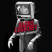 You And I (Acoustic) by Barns Courtney