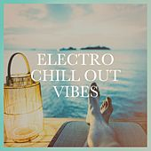 Electro Chill Out Vibes by Various Artists