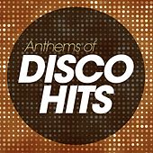 Anthems Of Disco Hits von Various Artists