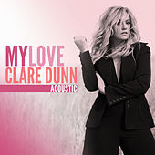 My Love (Acoustic) by Clare Dunn