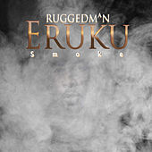 Eruku (Smoke) by Ruggedman