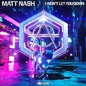 I Won't Let You Down by Matt Nash