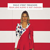 Your Love Alone Is Not Enough de Manic Street Preachers