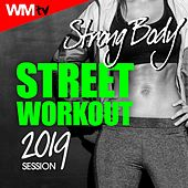 Strong Body Street Workout 2019 Session (60 Minutes Non-Stop Mixed Compilation for Fitness & Workout 128 Bpm) by Workout Music Tv