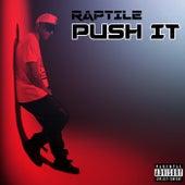 Push It de Raptile
