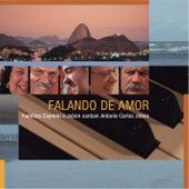 Falando De Amor - Famílias Caymmi E Jobim Cantam Antonio Carlos Jobim by Various Artists