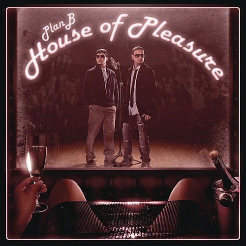 House of Pleasure by Plan B