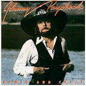 Armed And Crazy (Bonus Track Version) by Johnny Paycheck