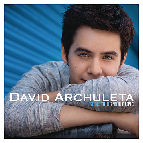 Something 'Bout Love by David Archuleta