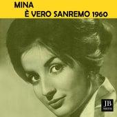È Vero (Festival Sanremo 1960) by Mina