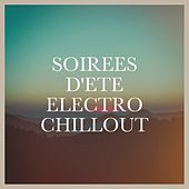 Soirées d'été Electro Chillout by Various Artists