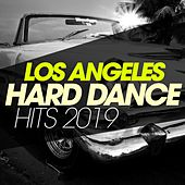 Los Angeles Hard Dance Hits 2019 de Various Artists