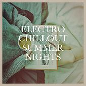 Electro Chillout Summer Nights by Various Artists