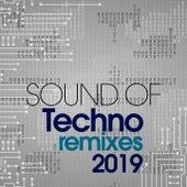 Sound Of Techno Remixes 2019 di Various Artists